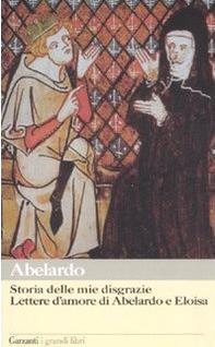 Storia delle mie disgrazie - Lettere d'amore di Abelardo e Eloisa