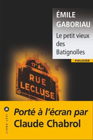 Le petit vieux des Batignolles by Émile Gaboriau
