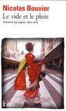 Le Vide et le Plein. Carnets du Japon 1964-1970