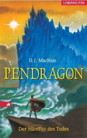 Der Händler des Todes (Pendragon #1)