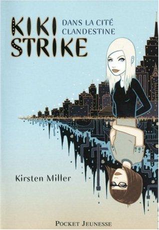 Kiki Strike dans la cité clandestine