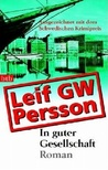 In guter Gesellschaft by Leif G.W. Persson