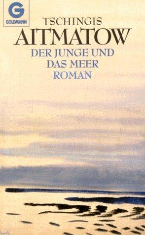 Der junge und das meer by Chingiz Aitmatov Free book search