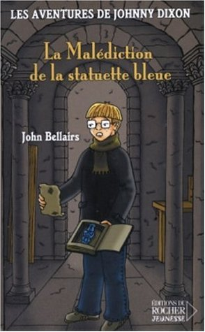 La Malédiction de la statuette bleue (Johnny Dixon, #1)
