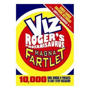 The Magna Fartlet: Viz Roger's Profanisaurus (Viz Rogers Profanisaurus)