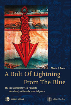 A Bolt of Lightning from the Blue: The vast commentary on Vajrakila that clearly defines the essential points