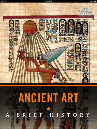 Ancient Art: A Brief History