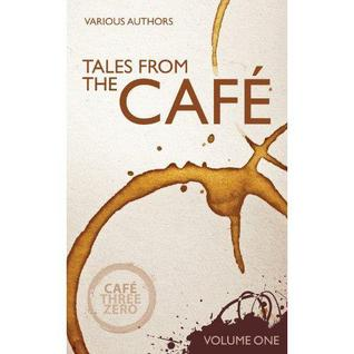 Tales From the Café: Volume 1