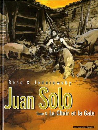 La Chair et la Gale (Juan Solo #3)
