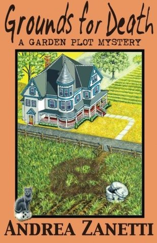 Grounds for Death: A Garden Plot Mystery