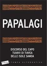 Papalagi: Discorsi del capo Tuiavii di Tiavea delle Isole Samoa