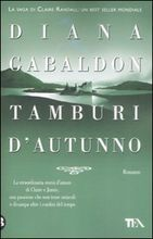 Tamburi d'autunno (La saga di Claire Randall,  #6)