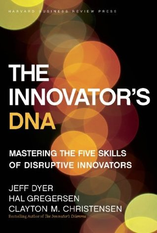 The innovators dna mastering the five skills of disruptive the innovators dna mastering the five skills of disruptive innovators by jeffrey h dyer fandeluxe Gallery