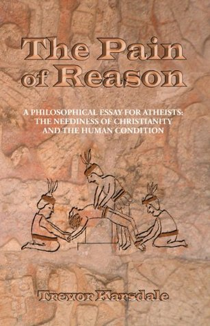 The Pain of Reason by Trevor Karsdale