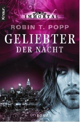 Geliebter der Nacht by Robin T. Popp