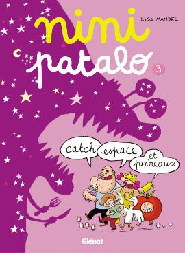 Nini Patalo, t. 3 : Catch, espace, et poireaux