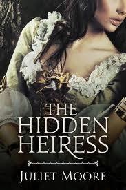 The Hidden Heiress by Juliet Moore