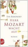 Herr Mozart wacht auf by Eva Baronsky
