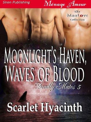 Dragon's Bloodmoon [Deadly Mates 4] (Siren Publishing Menage Amour Manlove), Hya