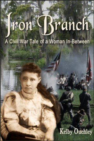 Iron Branch: A Civil War Tale of a Woman In-Between