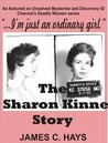 """I'm just an ordinary girl."" The Sharon Kinne Story"