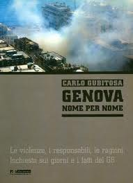 Genova nome per nome. Le violenze, i responsabili, le ragioni. Inchiesta sui giorni e i fatti del G8