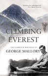 Climbing Everest: The Complete Writings of George Mallory