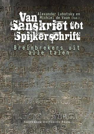 Van Sanskriet Tot Spijkerschrift: Breinbrekers Uit Alle Talen