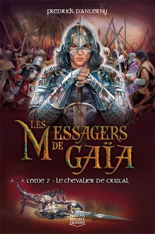 Le Chevalier de Cristal (Les Messagers de Gaïa, #7)