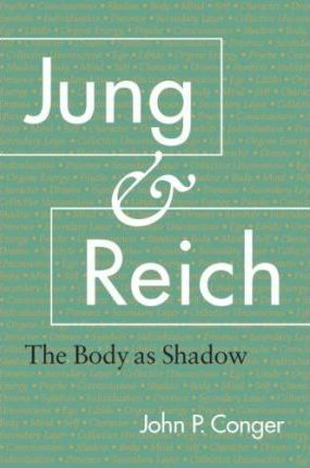 Jung and Reich: The Body as Shadow