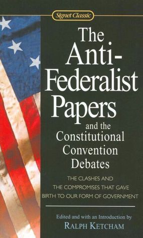 the anti federalist papers and the constitutional convention  110333