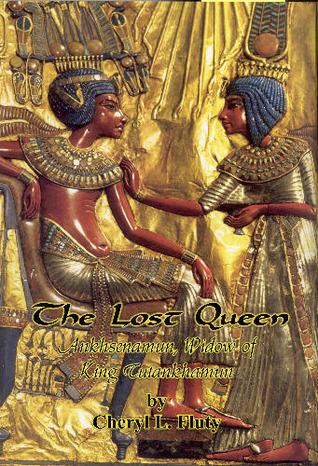 The Lost Queen: Ankhsenamun, Widow of King Tutankhamun