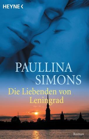 Die Liebenden von Leningrad by Paullina Simons