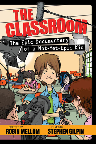 The Epic Documentary of a Not-Yet-Epic Kid by Robin Mellom
