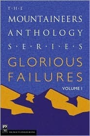 Glorious Failures (Mountaineers Anthology Series, Vol. 1)