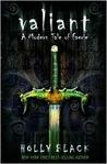 Valiant (The Modern Faerie Tales, #2)