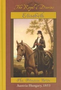 Elisabeth: The Princess Bride, Austria - Hungary, 1853