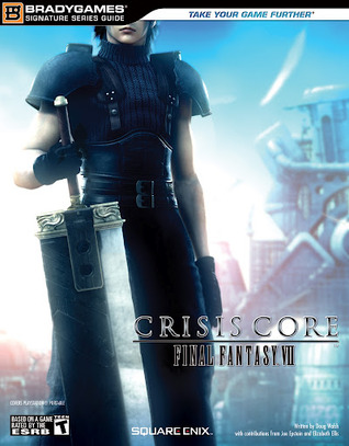 Crisis Core -Final Fantasy VII- Official Strategy Guide by Doug Walsh