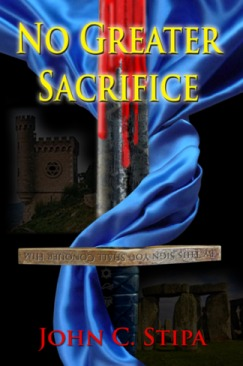 No Greater Sacrifice by John C. Stipa