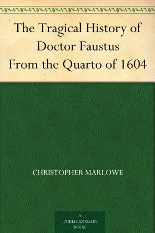 christopher marlowe the tragical history of dr faustus The tragical history of doctor faustus by christopher marlowe from the quarto of 1616 edited by the rev alexander dyce the tragicall history of the life and death of doctor faustus written by ch mar london, printed for john wright, and are to be sold at his shop without newgate, at the signe of the bible, 1616, 4to[quorto-ed.