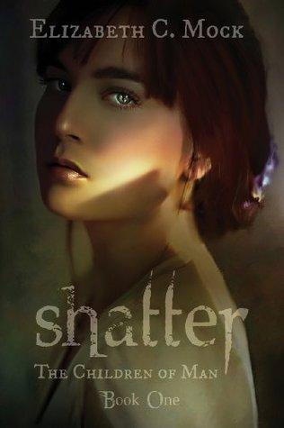 Shatter by Elizabeth C. Mock