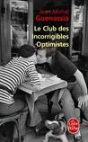 Le club des incorrigibles optimistes by Jean-Michel Guenassia