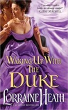 Waking Up With the Duke (London's Greatest Lovers, #3)