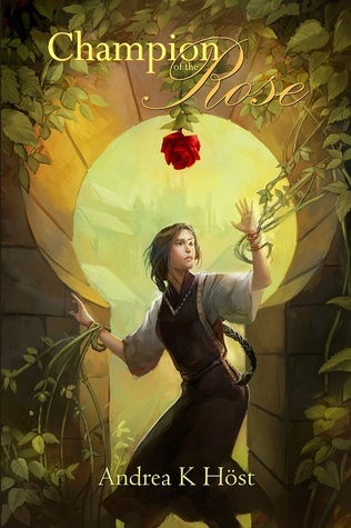 Champion of the Rose by Andrea K. Höst