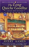 The Long Quiche Goodbye (A Cheese Shop Mystery, #1)