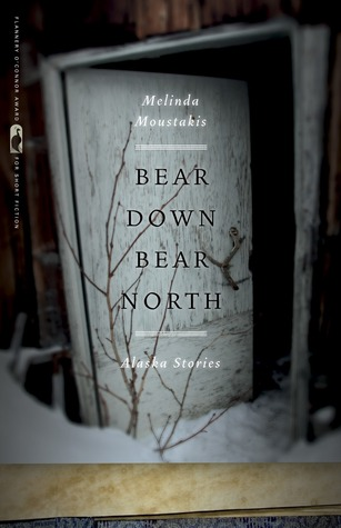 Bear Down, Bear North: Alaska Stories