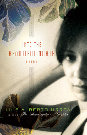 Into the Beautiful North by Luis Alberto Urrea