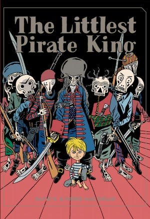 The Littlest Pirate King by David B.