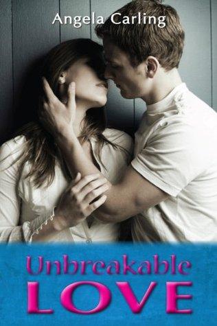 Unbreakable Love by Angela Carling