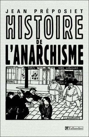 Histoire de l'anarchisme - Jean Préposiet